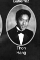THON HANG: class of 2007, Grant Union High School, Sacramento, CA.
