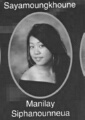 Manilay Siphanounneua: class of 2007, Grant Union High School, Sacramento, CA.