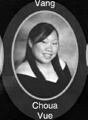 Choua Vue: class of 2007, Grant Union High School, Sacramento, CA.