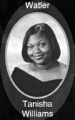 TANISHA WILLIAMS: class of 2007, Grant Union High School, Sacramento, CA.